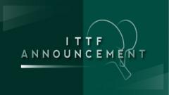 世乒赛再次延期  国际乒联高管自愿降薪